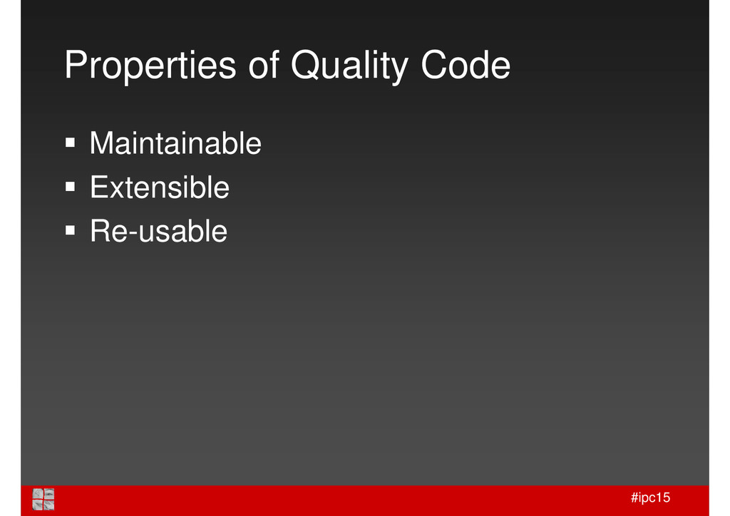 #ipc15 Properties of Quality Code Maintainable ...
