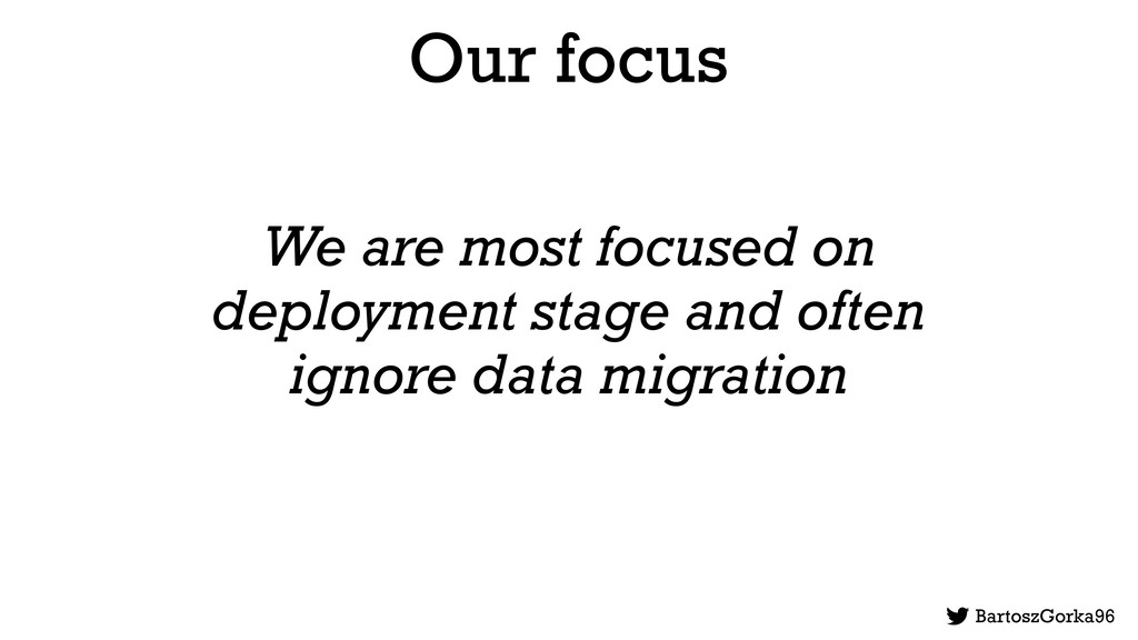 Our focus We are most focused on deployment sta...