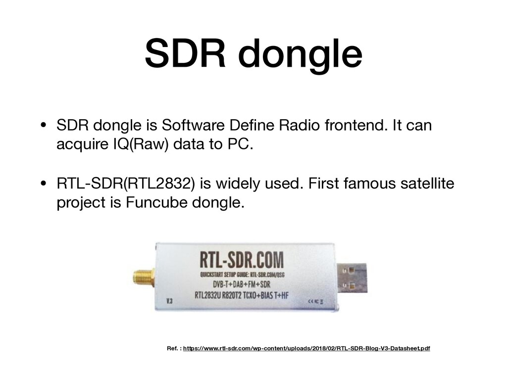SDR dongle • SDR dongle is Software Define Radio...