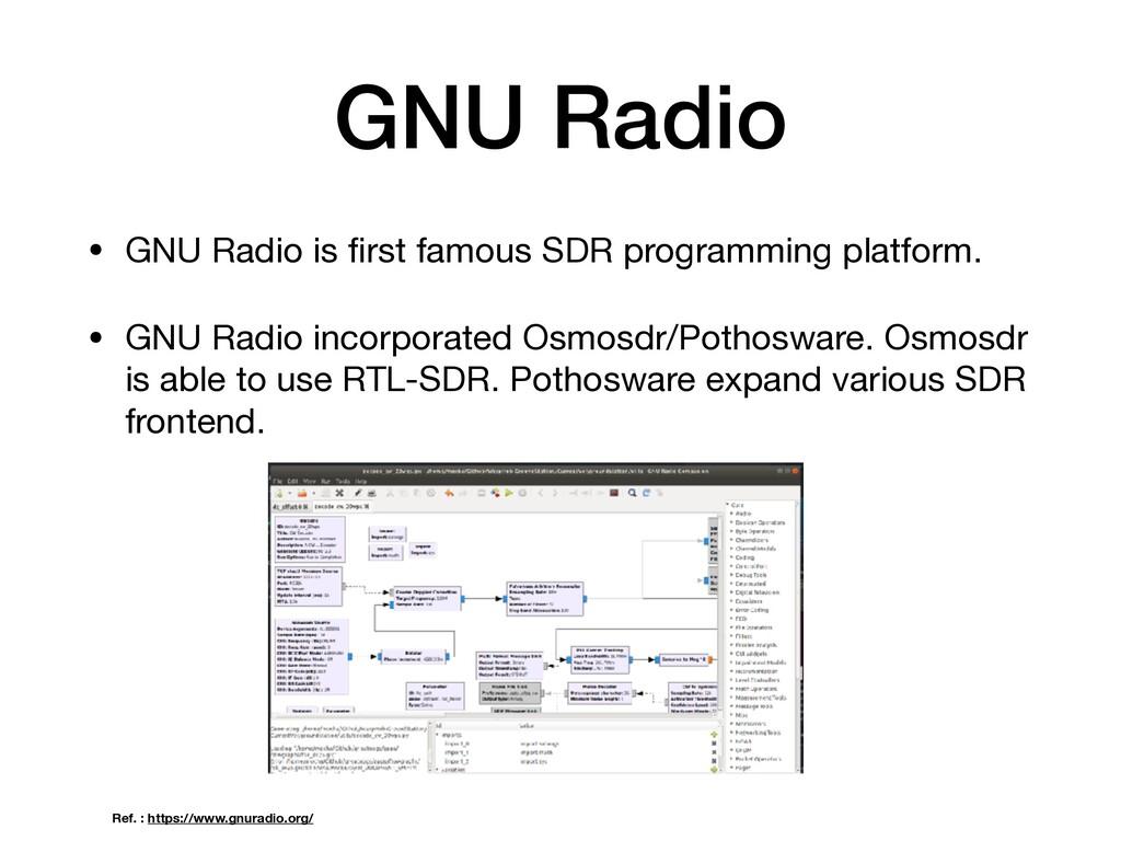 GNU Radio • GNU Radio is first famous SDR progra...