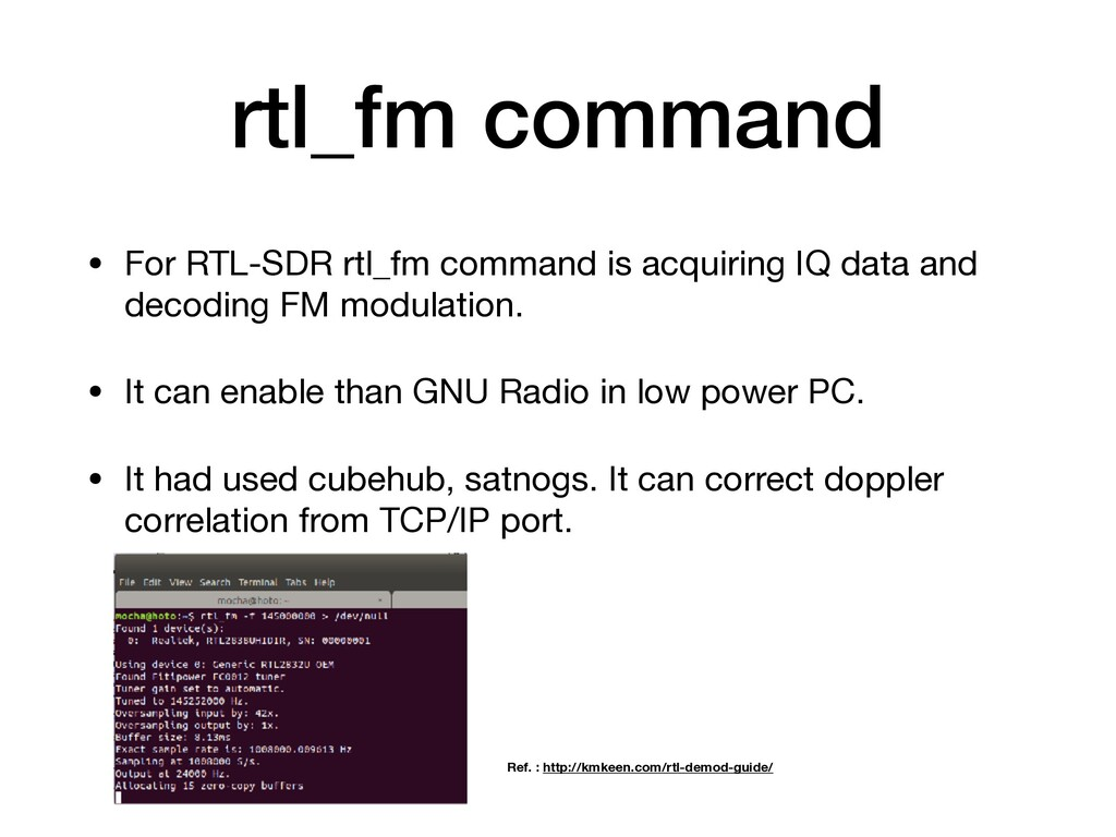 rtl_fm command • For RTL-SDR rtl_fm command is ...