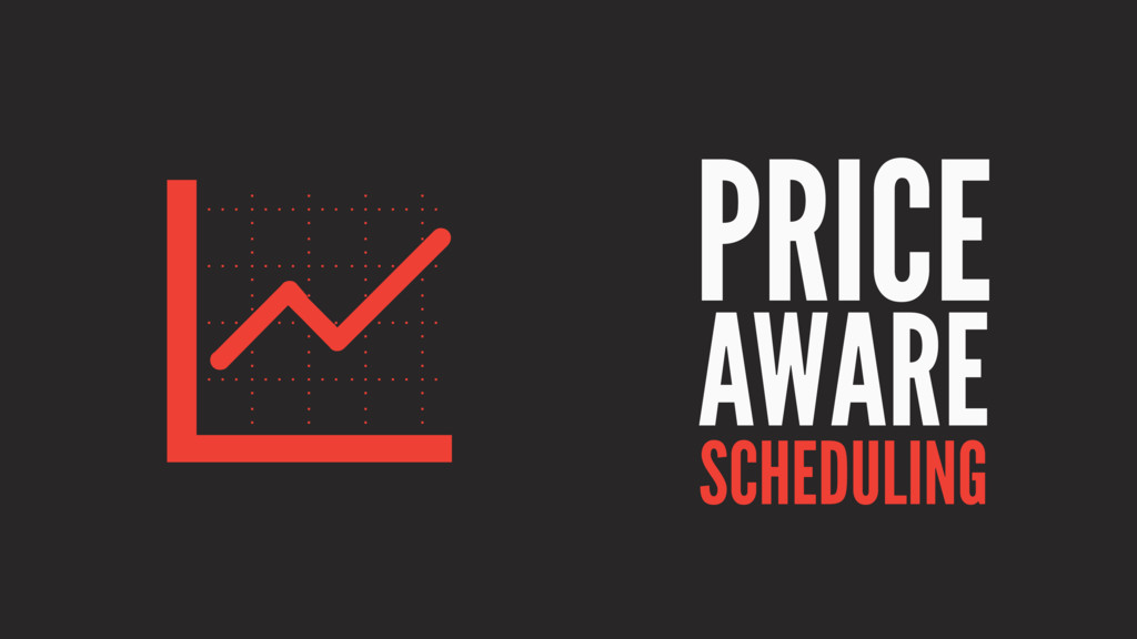 G PRICE AWARE SCHEDULING
