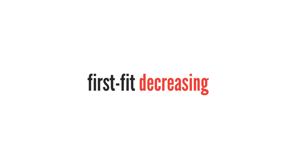 first-fit decreasing