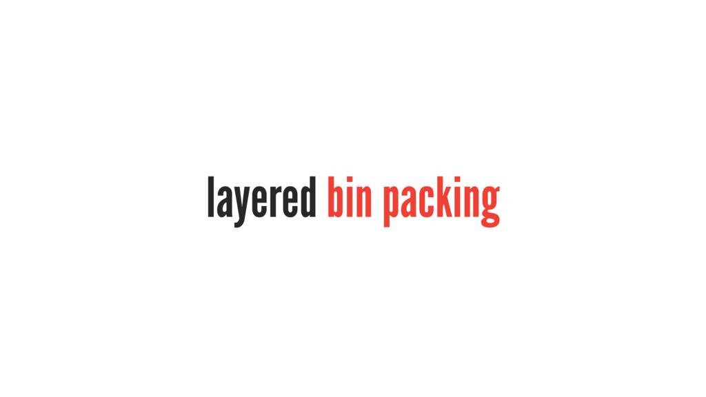 layered bin packing