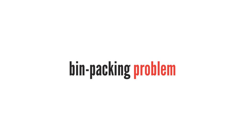 bin-packing problem