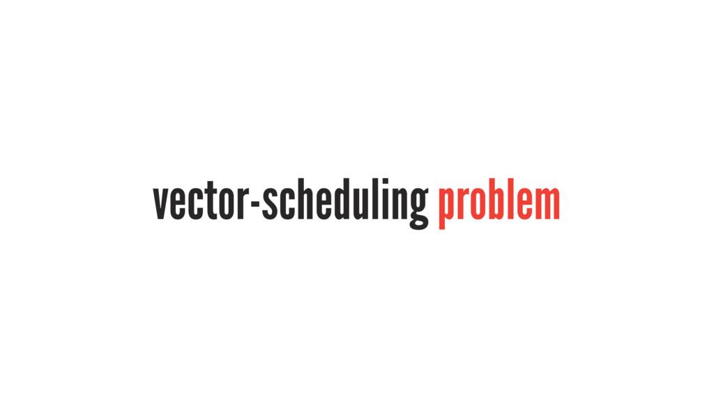vector-scheduling problem