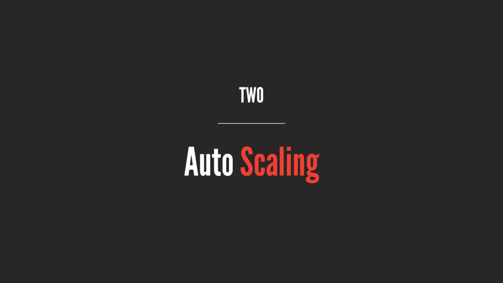 TWO Auto Scaling