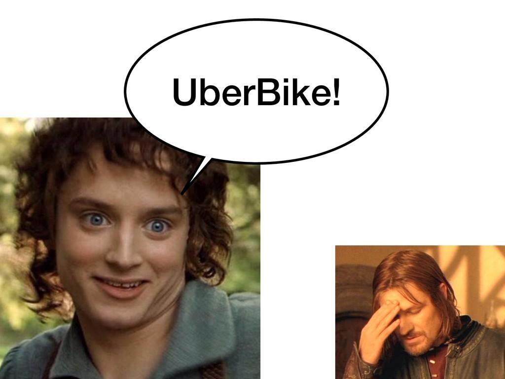 UberBike!