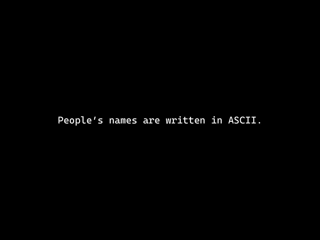 People's names are written in ASCII.