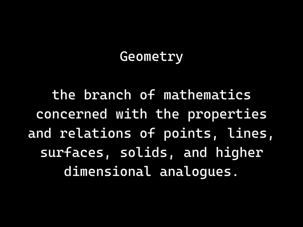 Geometry the branch of mathematics concerned wi...