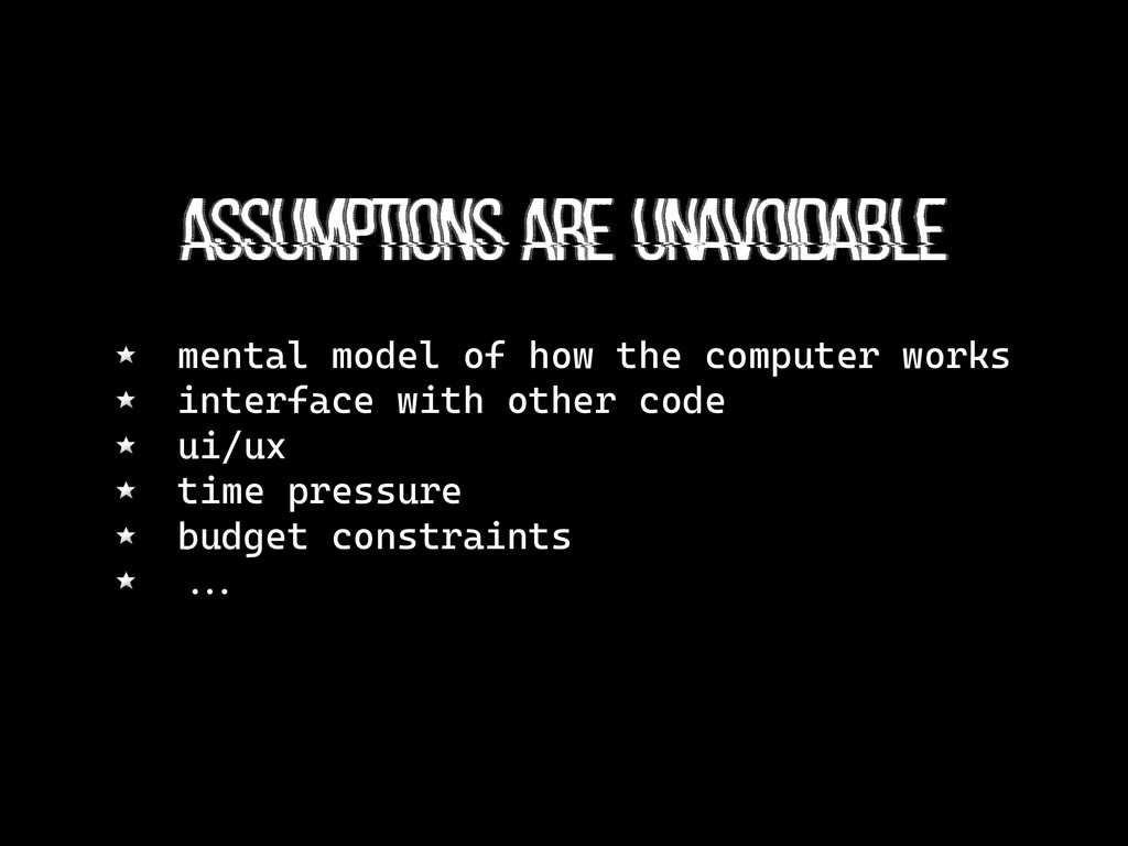 assumptions are unavoidable mental model of how...