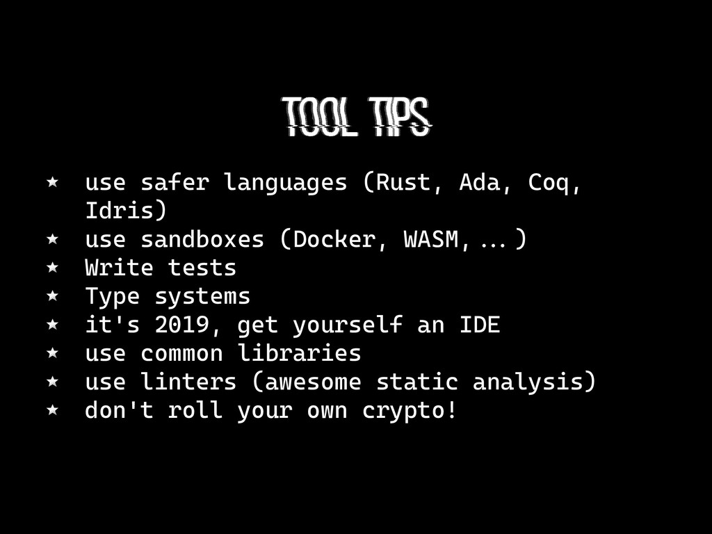 tool tips use safer languages (Rust, Ada, Coq, ...