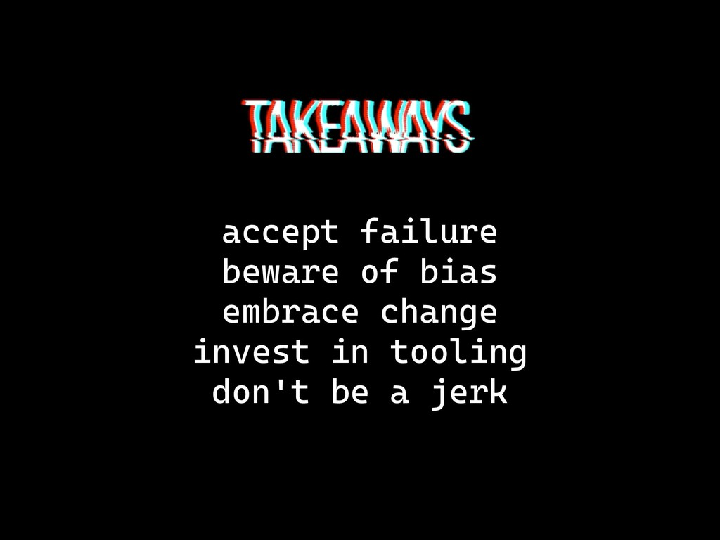 accept failure beware of bias embrace change in...
