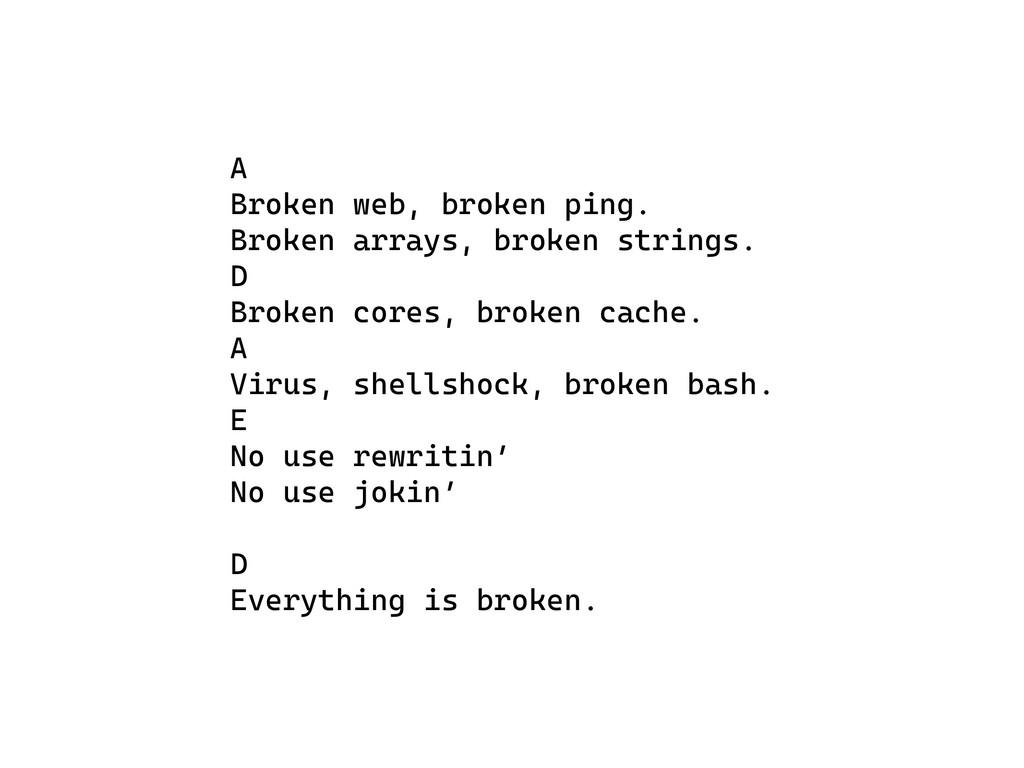 A Broken web, broken ping. Broken arrays, brok...