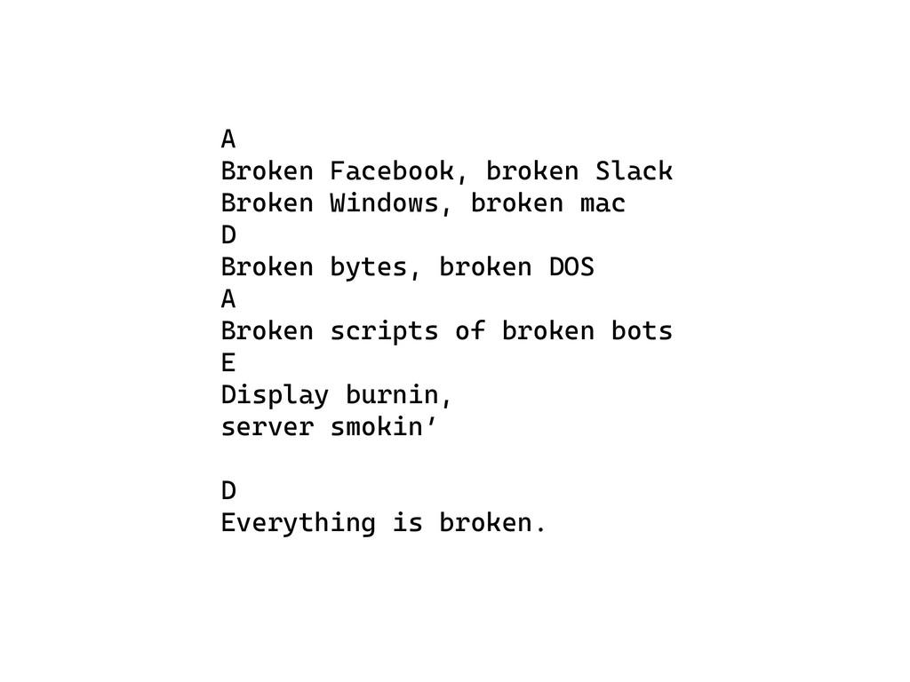 A Broken Facebook, broken Slack Broken Windows...