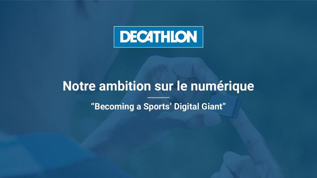 """Notre ambition sur le numérique """"Becoming a Spo..."""