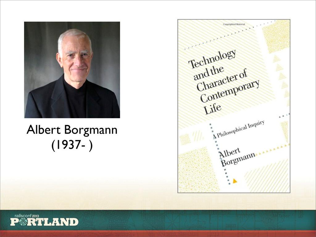 Albert Borgmann (1937- )