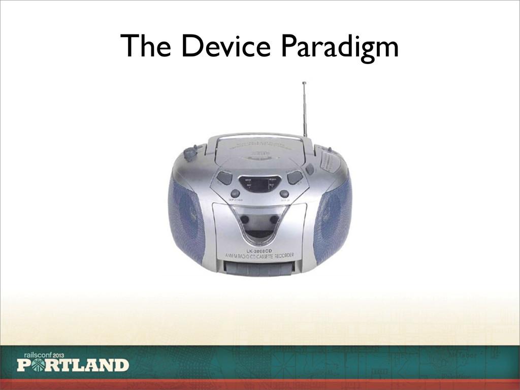 The Device Paradigm