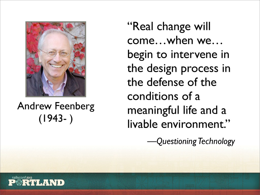 """Andrew Feenberg (1943- ) """"Real change will come..."""