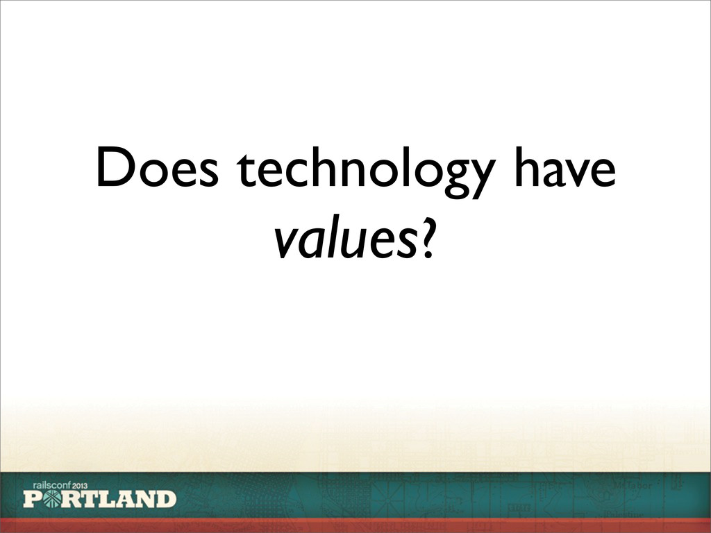 Does technology have values?