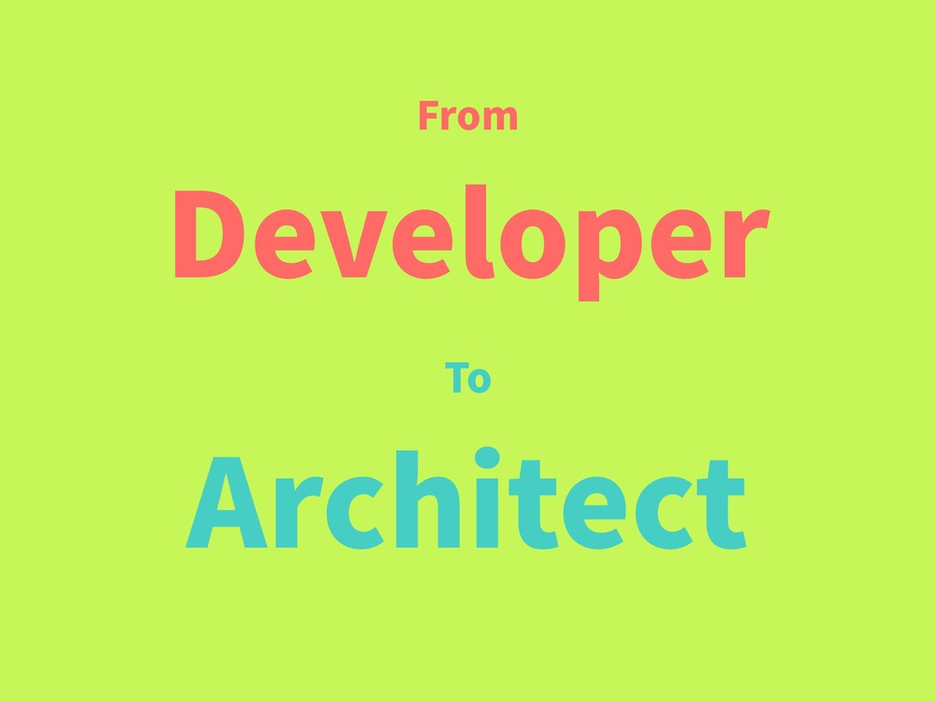 From Developer To Architect