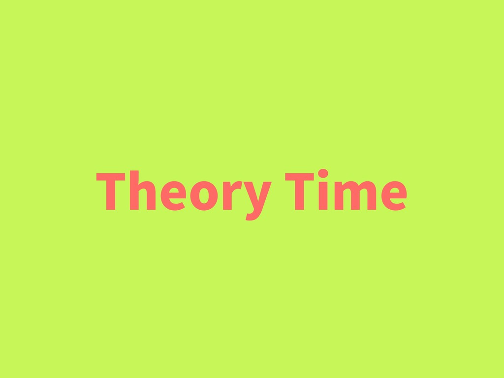 Theory Time