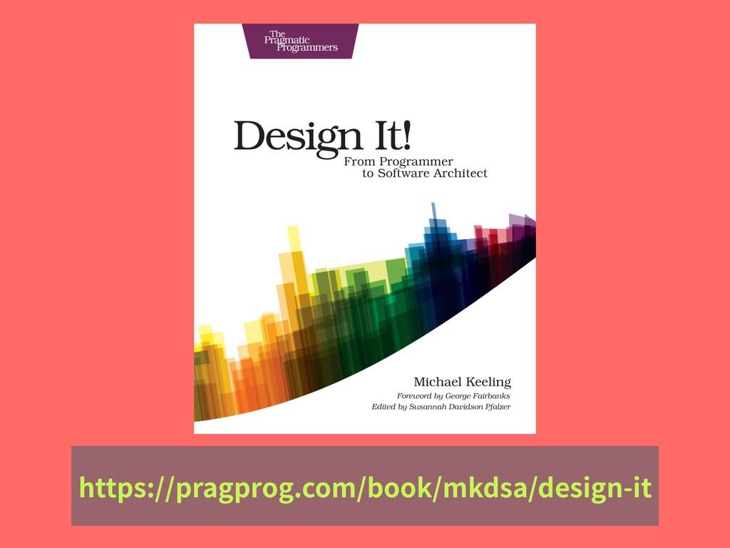 https://pragprog.com/book/mkdsa/design-it