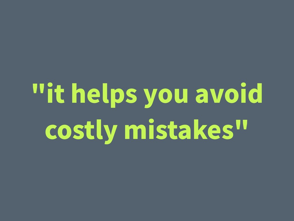 """it helps you avoid costly mistakes"""