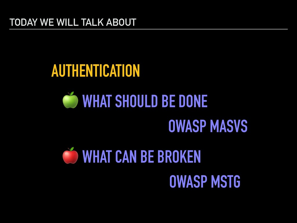 TODAY WE WILL TALK ABOUT AUTHENTICATION  WHAT S...