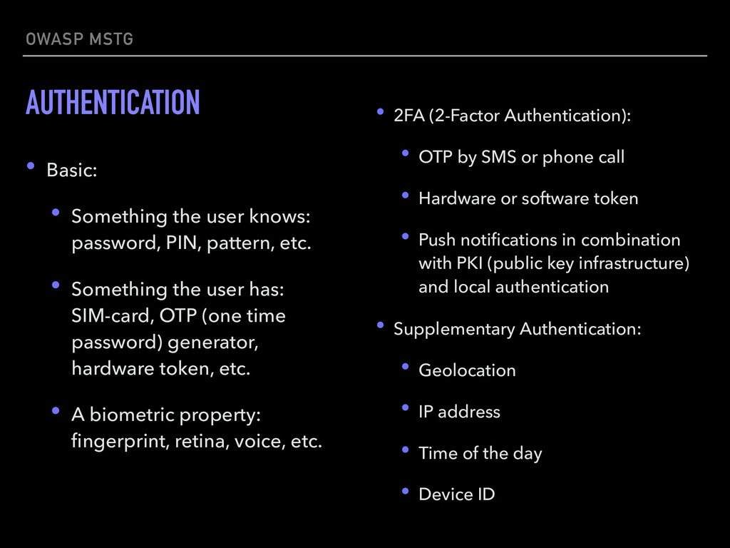OWASP MSTG AUTHENTICATION • Basic: • Something ...