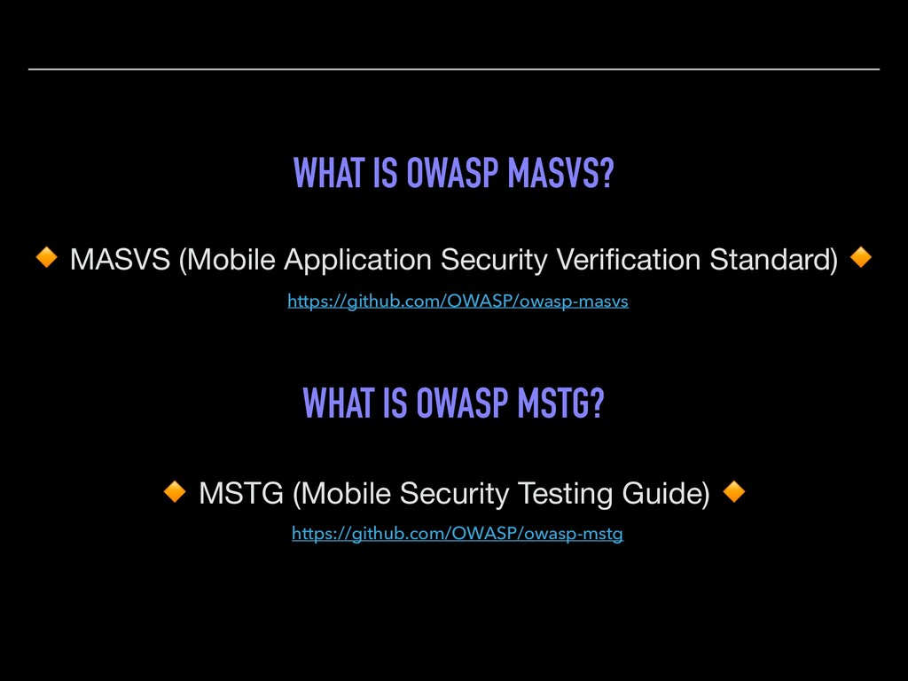 WHAT IS OWASP MASVS?  MASVS (Mobile Application...