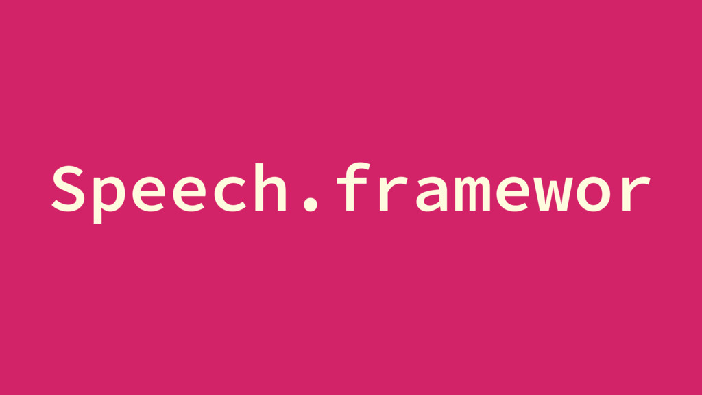 Speech.framewor