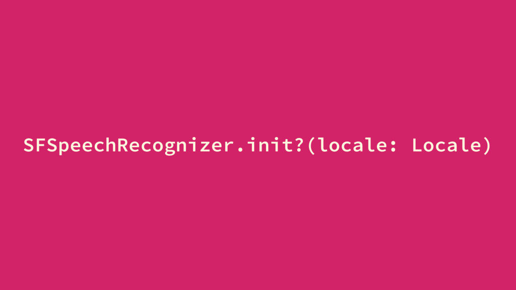 SFSpeechRecognizer.init?(locale: Locale)