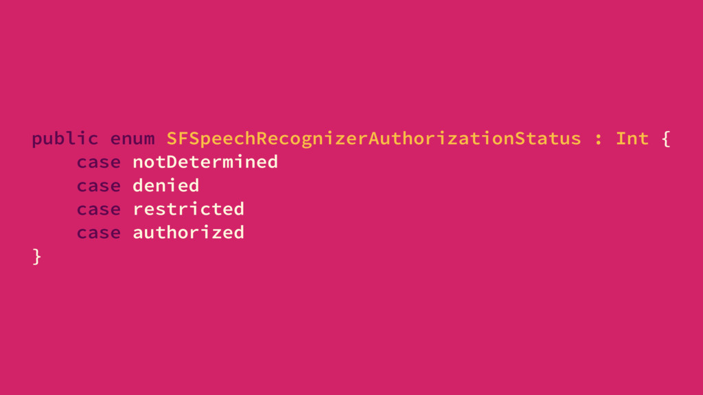 public enum SFSpeechRecognizerAuthorizationStat...
