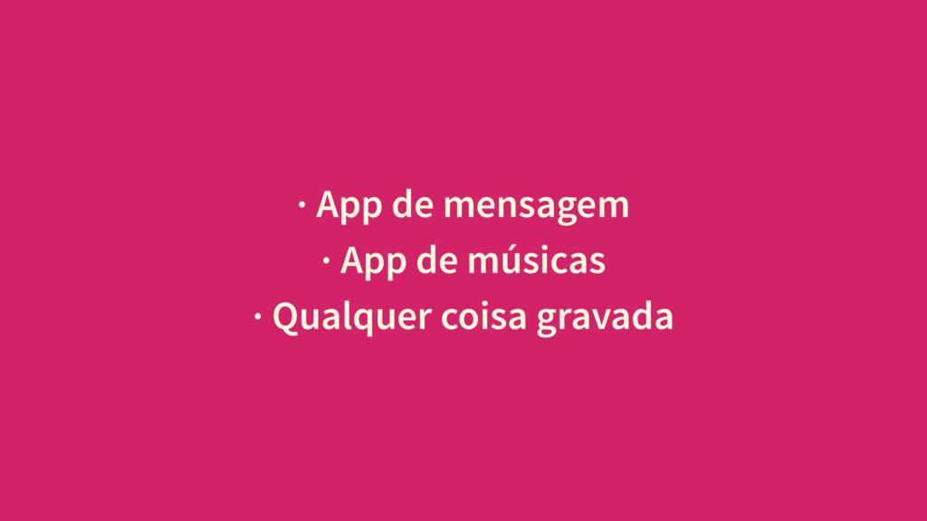 · App de mensagem · App de músicas · Qualquer c...