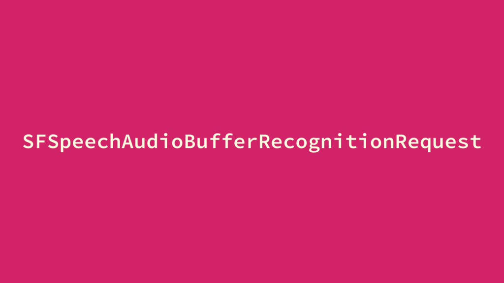 SFSpeechAudioBufferRecognitionRequest