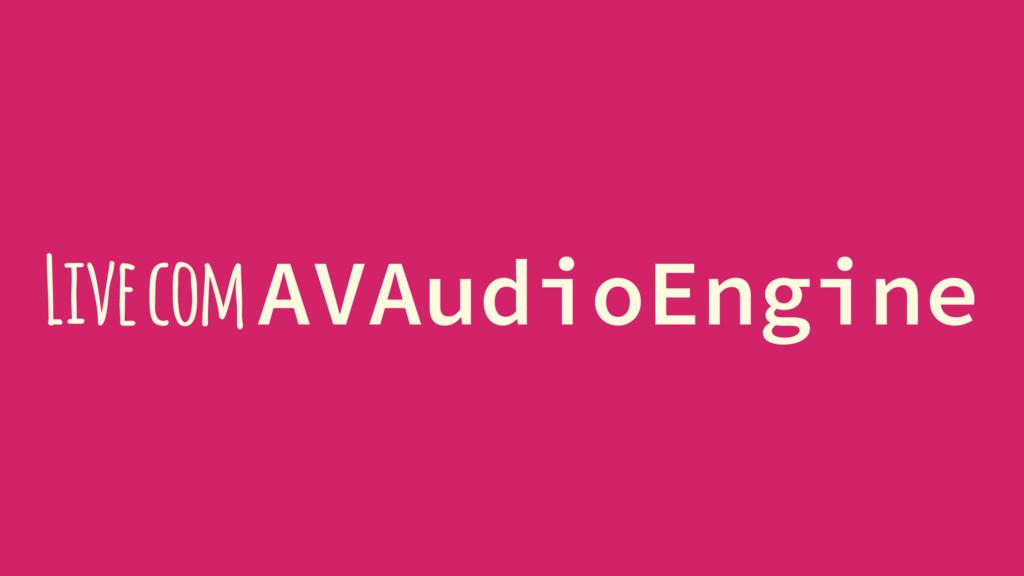 Live com AVAudioEngine