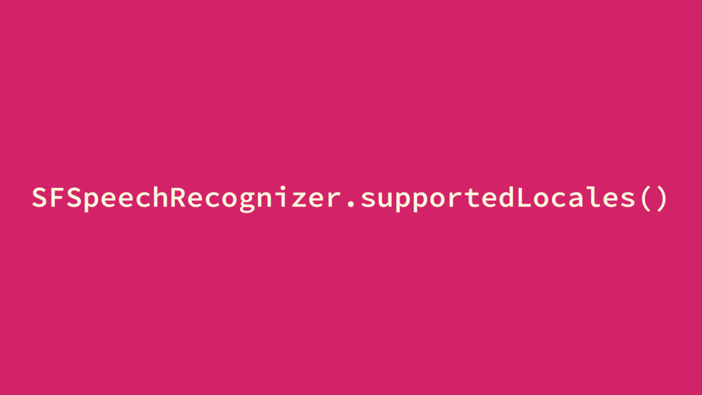 SFSpeechRecognizer.supportedLocales()