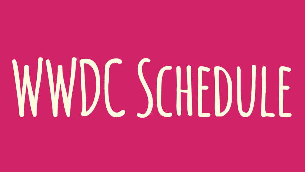 WWDC Schedule