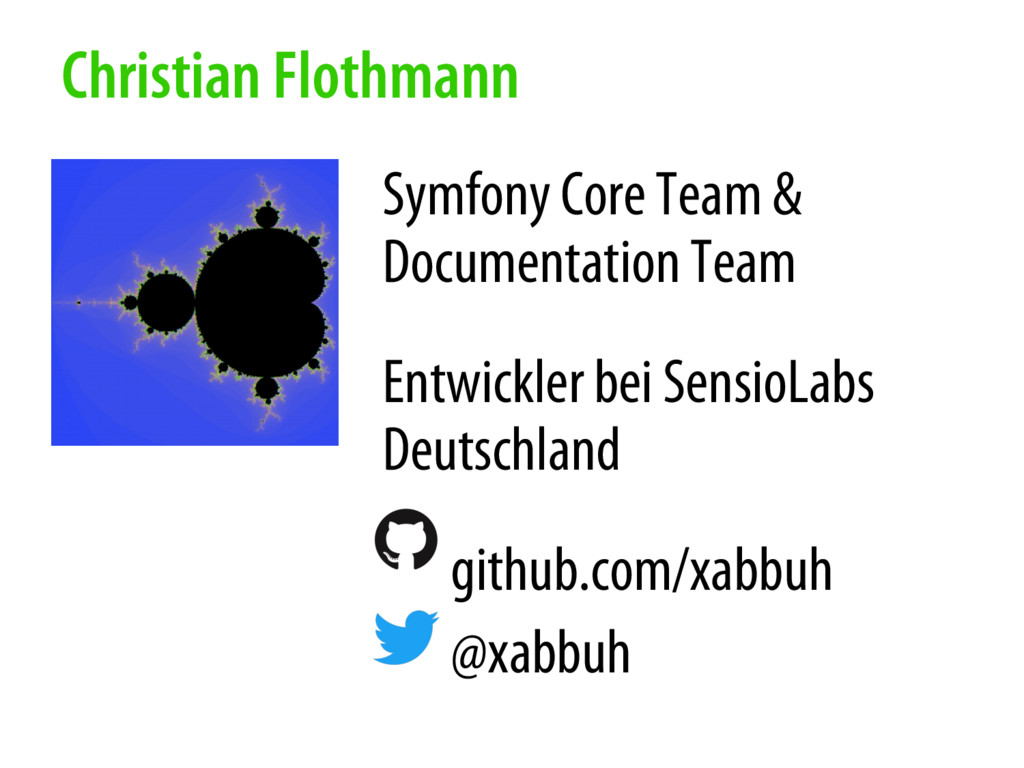 Christian Flothmann Symfony Core Team & Documen...