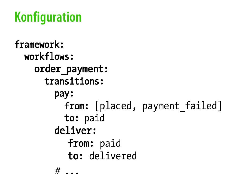 Konfiguration framework: workflows: order_payme...