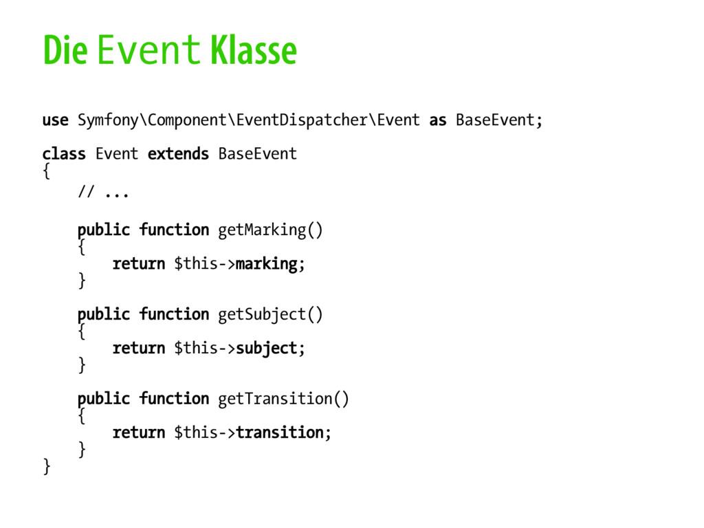 Die Event Klasse use Symfony\Component\EventDis...
