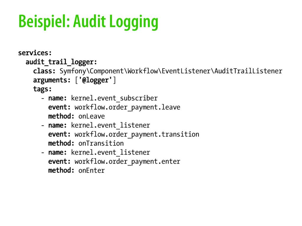 Beispiel: Audit Logging services: audit_trail_l...
