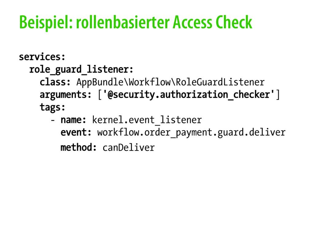 Beispiel: rollenbasierter Access Check services...