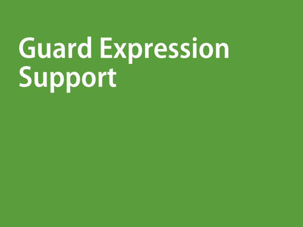 Guard Expression Support