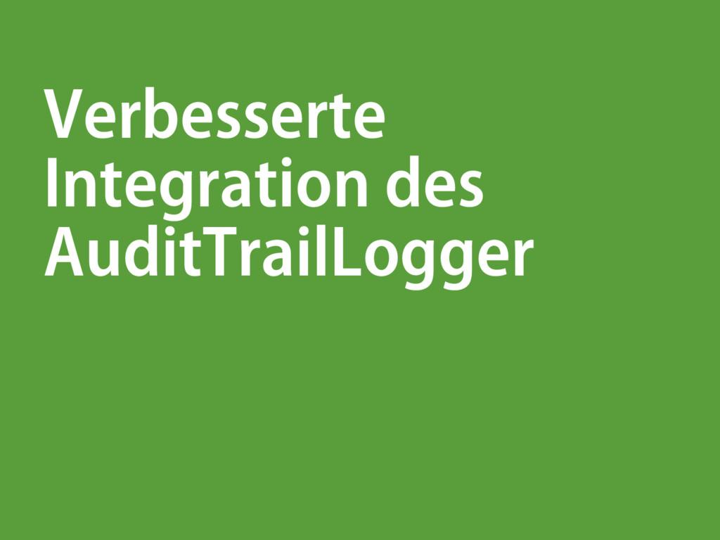 Verbesserte Integration des AuditTrailLogger
