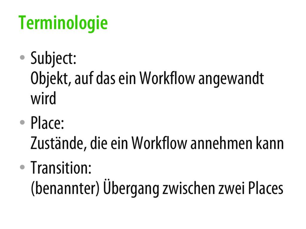 • Subject: Objekt, auf das ein Workflow angewan...