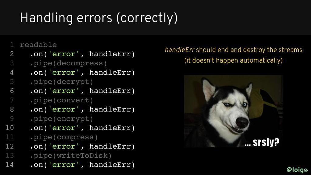 readable .on('error', handleErr) .pipe(decompre...