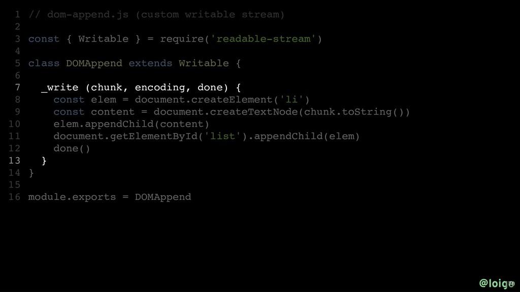 // dom-append.js (custom writable stream) const...