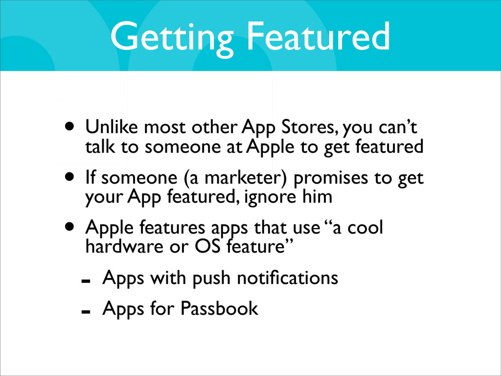 Getting Featured • Unlike most other App Stores...
